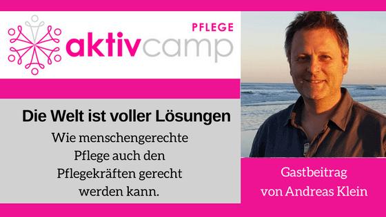 Die Welt ist voller Lösungen - Gastbeitrag zum Aktivcamp von Andreas Klein