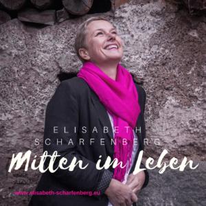 Mitten im Leben - Podcast von Elisabeth Scharfenberg